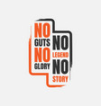 no guts no glory a simple beautiful typographic vector image vector image