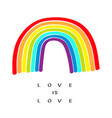 rainbow on white background love is love text vector image vector image