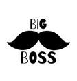 big boss - quote isolated on white background vector image vector image