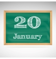 January 20 inscription in chalk on a blackboard vector image vector image