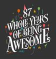 87 years birthday and anniversary celebration typo vector image vector image