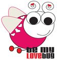 Be My Love Bug vector image vector image