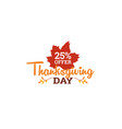 25 off thanksgiving sale day badge typography vector image vector image