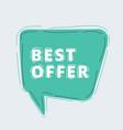 best offer wording in comic speech bubble vector image