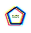 abstract glitch texture pentagon frame vector image