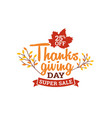 thanksgiving day super sale badge typography with vector image vector image
