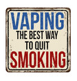 vaping the best way to quit smoking vintage rusty vector image vector image