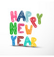 happy new year funky letters greeting card vector image vector image