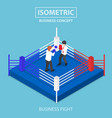 isometric businessmen fighting on boxing ring vector image vector image