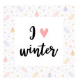 i love winter christmas greeting card with vector image vector image