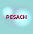 pesach concept colorful word art vector image vector image