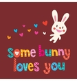 Some bunny loves you 3 vector image vector image