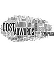 adwords cost how to guide text word cloud concept vector image vector image