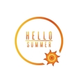Hello summer poster quote sun lettering circle vector image vector image