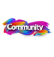 community paper poster with colorful brush strokes vector image vector image