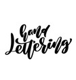 hand lettering phrase calligraphy inspirational vector image