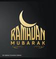 ramadan mubarak creative typography with a moon vector image vector image