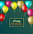 birthday card with colorful balloons and gold vector image vector image