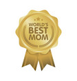 world best mom badge award vector image