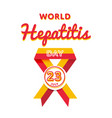 world hepatitis day greeting emblem vector image