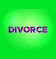 divorce concept colorful word art vector image vector image