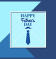 happy fathers day greeting card with frame vector image
