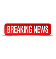 breaking news red three-dimensional square button vector image