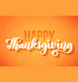 happy thanksgiving day poster with hand drawn vector image vector image