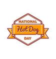 national hot dog day greeting emblem vector image