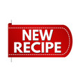 new recipe banner design vector image