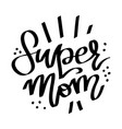 super mom quote happy mother s day greeting card vector image vector image