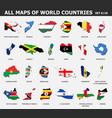 all maps world countries and flags set 6 of vector image