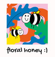 floral honey happy bees with abstract shapes vector image