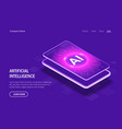 artificial intelligence in your phone web page vector image