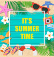 its summer time background summer template vector image vector image