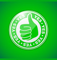 yes thumbs up vector image vector image