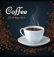 aroma coffee beans and cup of hot coffee product vector image
