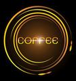 design coffee glowing bright circle vector image vector image