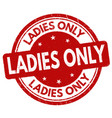 ladies only sign or stamp vector image vector image