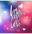 love is - calligraphy for invitation greeting vector image vector image