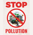 stop pollution ecological poster vector image