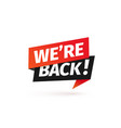 we are back isolated icon paper sticker vector image vector image