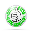 yes thumbs up icon vector image vector image