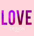 stylized letters love background vector image