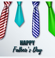 colored neckties for the day of his father vector image vector image