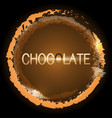 design chocolate stain glowing bright circle vector image vector image