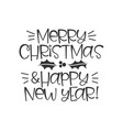 merry christmas and happy new year black hand vector image