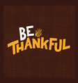 Be thankful vector image