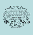 hand lettering you will keep in perfect peace vector image vector image