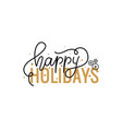 happy holidays hand written doodle merry christmas vector image